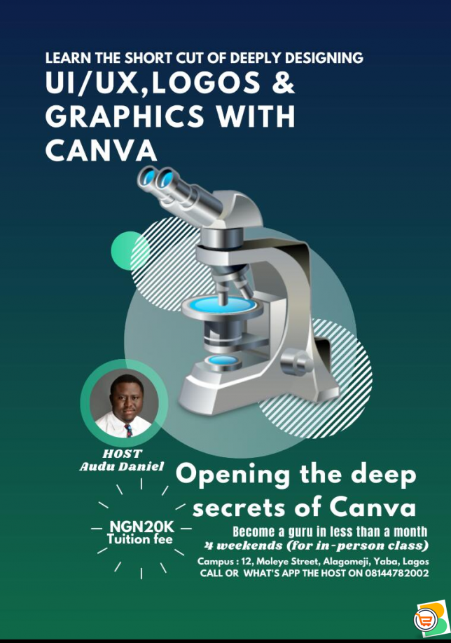 Learn the Short Cut of Deeply Designing UI/UX, LOGOS & GRAPHICS WITH CANVA (Call - 08144782002)