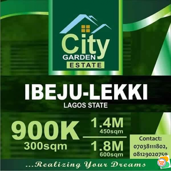 We are Selling Plots of Land at City Garden Estate Ibeju Lekki (Call or Whatsapp - 07038111802)