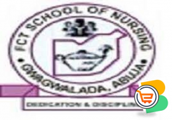 FCT School of Nursing,Gwagwalada 2021/2022 Session Admission Forms are on sales